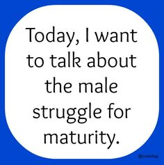 A mature man will take care of his family. He will be a provider, a protector, the backbone to his family. He will not make unkept promises. He will not make excuses. He will not step outside of his marriage. He will not abandon his family.  A mature man will admit to his mistakes and will seek help to correct the mistakes. A mature man will not want to live an unbalanced life. New Blog Post at :www.coastag.com