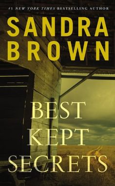 """Read """"Best Kept Secrets"""" by Sandra Brown available from Rakuten Kobo. In this steamy thriller from New York Times bestselling author Sandra Brown, a savvy attorney in small-town Texas wil. The Secret Book, The Book, Sandra Brown Books, New Books, Books To Read, Library Books, Thing 1, Ebook Cover, Best Kept Secret"""