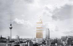 THE CITY ABOVE THE CITY competition challenges architects and students to push the boundaries of modern wood building design in the urban environment. B Architecture, Building Extension, Berlin, Tear Down, Square Meter, Made Of Wood, Cn Tower, Building Design, New York Skyline