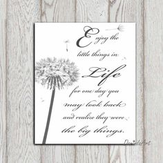 Dandelion quote Print Life quote Black white quote Printable positive words Inspirational wall art Enjoy the little things in life DOWNLOAD