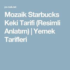 Mozaik Starbucks Keki Tarifi (Resimli Anlatım) | Yemek Tarifleri
