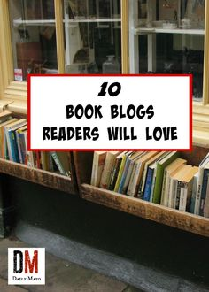 Are you a book lover? You won't want to miss this list of 10 best book blogs for book lovers at Daily Mayo!
