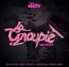 Tsr Thecompanyink: La Groupie - De La Ghetto Ft Ñejo, Lui G 21 Plus, ...