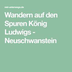 Wandern auf den Spuren König Ludwigs - Neuschwanstein