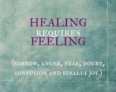 Healing requires feelings