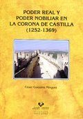 Poder real y poder nobiliar en la Corona de Castilla (1252-1369) / César González Mínguez Publicación Bilbao : Universidad del País Vasco, 2012