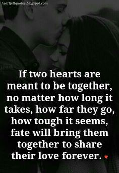 """Heartfelt Love And Life Quotes: 10 Best """"Meant To Be"""" Together Love Quotes Sexy Love Quotes, Soulmate Love Quotes, Love Quotes For Her, True Love Quotes, Deep Quotes, Romantic Quotes, Quotes For Him, Be Yourself Quotes, Soulmates Quotes"""