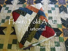 How to Fold A Quilt - Tutorial.  But wouldn't you need to refold it anyway so the creases don't set?