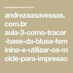 andrezaasavessas.com.br aula-3-como-tracar-base-da-blusa-feminina-e-utilizar-os-molde-para-impresao