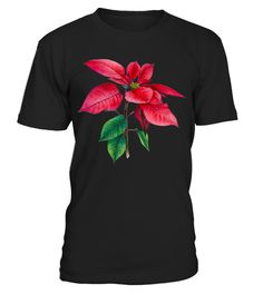 # Poinsettia Christmas Star tshirt .  **We Ship Worldwide!**Only available for a LIMITED TIME, so get yours TODAY! Printed in the U.S.A. If you buy 2 or more you will save on shipping!Available in different styles and colors.*Satisfaction Guaranteed + Safe and Secure Checkout via PayPal/Visa/Mastercard*Click the Green Button below and select your size and style from the drop-down menu and reserve yours before we sell out!