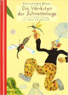 Die Werkstatt der Schmetterlinge. Sonderausgabe: Amazon.de: Gioconda Belli, Wolf Erlbruch: Bücher