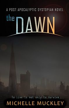 The Dawn: Omnibus edition (A Dystopian Science Fiction, Post Apocalyptic Series): A dystopian Sci-Fi series by Michelle Muckley http://www.amazon.com/dp/B00Q383QNG/ref=cm_sw_r_pi_dp_rqxJvb03VQ5XS