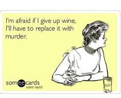 Your deepest, darkest fears: | 18 Photos Wine Lovers Will Definitely Relate To