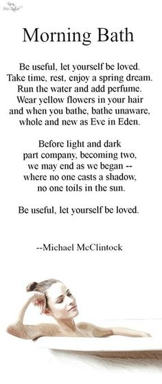 I find this so simple yet incredibly sexy.  Poem: Morning Bath -- by Michael McClintock.