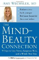 The Mind-Beauty Connection: 9 Days to Less Stress, Gorgeous Skin, and a Whole New You. By Amy Wechsler Laser Mole Removal, Health Challenge, Aging Process, Look Younger, New You, Hair Health, Acne Treatment, Pimples, Self Esteem