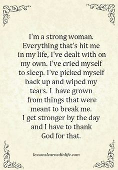 Super Quotes About Strength For Her Strong Women God 51 Ideas New Quotes, Faith Quotes, Happy Quotes, True Quotes, Quotes To Live By, Motivational Quotes, Inspirational Quotes, Happiness Quotes, You Are Strong Quotes