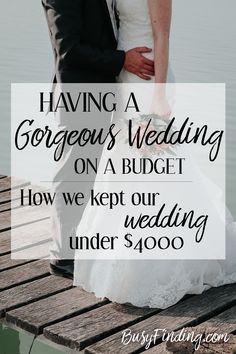 DIY Wedding Ideas on a Budget - How we kept our wedding under $4,000