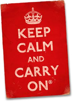 i love the keep calm and carry on posters. and all the crazy variations too.
