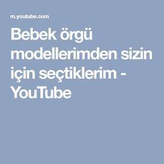 Bebek örgü modellerimden sizin için seçtiklerim - YouTube Youtube, Youtubers, Youtube Movies