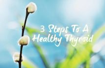 Steps 5, 6, & 7 Of Keeping Your Thyroid Healthy