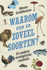Waarom zijn er zoveel soorten? En andere ecologische raadsels -  Schilthuizen, Menno -  plaats 578