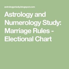 Astrology and Numerology Study: Marriage Rules - Electional Chart