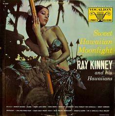 Ray Kinney and his Hawaiians - Sweet Hawaiian Moonlight [vintage vinyl exotica, restaurant records]