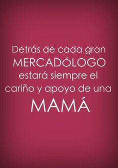 Feliz día para las Mamas de los Mercadologos.