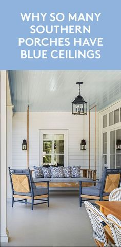 Why So Many Southern Porches Have Blue Ceilings | This design trick works no matter where you live.