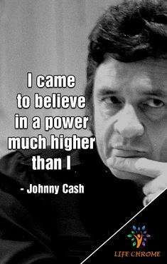 """""""I came to believe in a power much higher than I"""" - Johnny Cash Quotes By Famous People, People Quotes, Johnny Cash Quotes, King Baby, Country Music, Read More, Recovery, Believe, Country"""