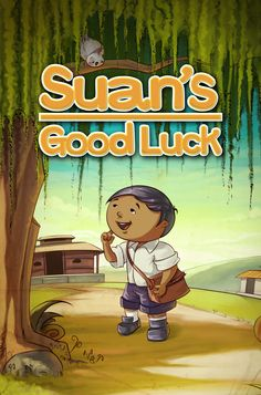 Suan's Good Luck - from a Filipino folktale - retold by Julie Anne Wight, Illustrated by Lovely Kukreja available on #FarFaria www.farfaria.com Twitter:  @FarFaria @Julie Anne Wight