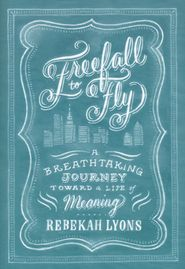 Freefall to Fly by Rebekah Lyons