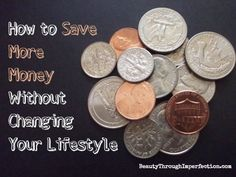 How to Save More Money Without Changing Your Lifestyle