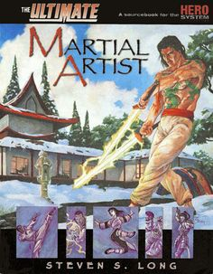The Ultimate Martial Artist (for the Fifth Edition HERO System roleplaying game): A 195-page treatise of every existing martial art plus HERO System rules for creating new ones.