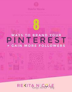 8 ways to Brand your Pinterest + Gain more Followers · Rekita Nicole   pinterest tips   social media tips