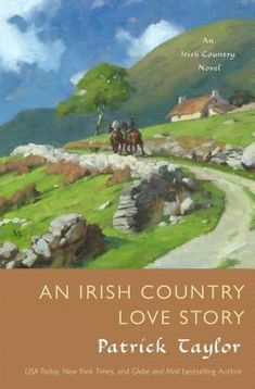 An Irish Country Love Story by Patrick Taylor (October 2016)