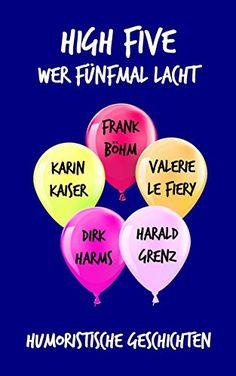 High Five: Wer fünfmal lacht von Frank Böhm https://www.amazon.de/dp/B017SNCFCM/ref=cm_sw_r_pi_dp_x_tZmNybFNK70RD