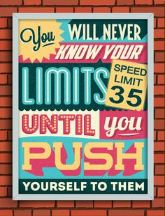 You will never know your limits until you push yourself to them - Gorgeous retro vintage typographic inspirational motivational poster quote