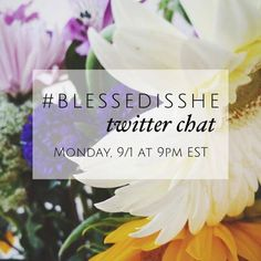 Our devotions start next Monday, the 1st! To kick off, we would love to do a twitter chat with you all. Let's build community, talk about Jesus and motherhood or marriage or single life - wherever you're at!  We just want to talk to YOU.  Leave your twitter handle so we can be sure to follow you. Ours is @blessedisshe__ ( https://twitter.com/blessedisshe__ )