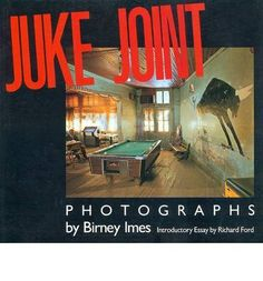 [ JUKE JOINT: PHOTOGRAPHS (AUTHOR AND ARTIST) ] By Imes, Birney ( Author) 2012 [ Hardcover ] null http://www.amazon.com/dp/B00IFHQ0WW/ref=cm_sw_r_pi_dp_Urguwb1EFMWTN