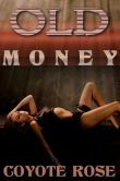 Old Money (A Horrible Romantic Erotic Comedy. With Monsters) Old Money, Erotic, Comedy, Romantic, Monsters, Movie Posters, Movies, Rose, 2016 Movies