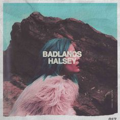 COLOR TONES + FONT . Cover design for Badlands by Halsey
