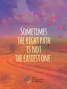 Sometimes the right path is not the easiest one.    #motivation #inspiration #wellness