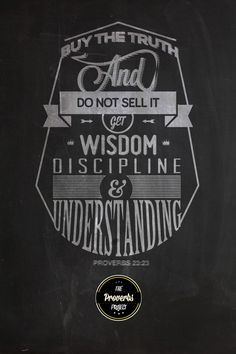 Proverbs 23:23. The Proverbs Typography Project by Michael Masinga. #typography