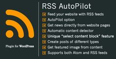 RSS AutoPilot - unique content extractor . RSS has features such as High Resolution: No, Compatible Browsers: IE9, IE10, IE11, Firefox, Safari, Opera, Chrome, Edge, Software Version: WordPress 4.4, WordPress 4.3.1, WordPress 4.3, WordPress 4.2, WordPress 4.1, WordPress 4.0, WordPress 3.9, WordPress 3.8
