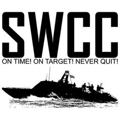 SWCC  On Time! On Target! Never Quit!
