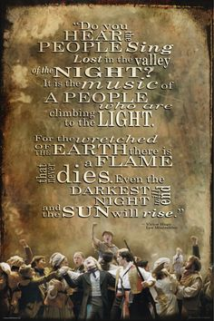 Les Misérables Quote - Do you hear the people sing. This was my favorite part of the movie, as well as possibly my favorite song of the musical.