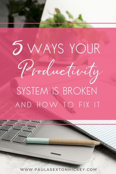 Learn not only what's broken in your productivity system but learn how to fix it and be intentional with the systems you use.  #productivity #smallbusiness