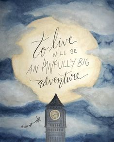 Peter Pan Art Print To Live Will Be an Awfully Big Adventure