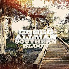 Gregg Allman - Southern Blood.  ROCK.